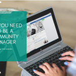 Why you need to be a community manager