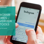 Instagram Stories – tools to help you get creative!