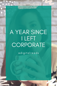 a year since i left corporate