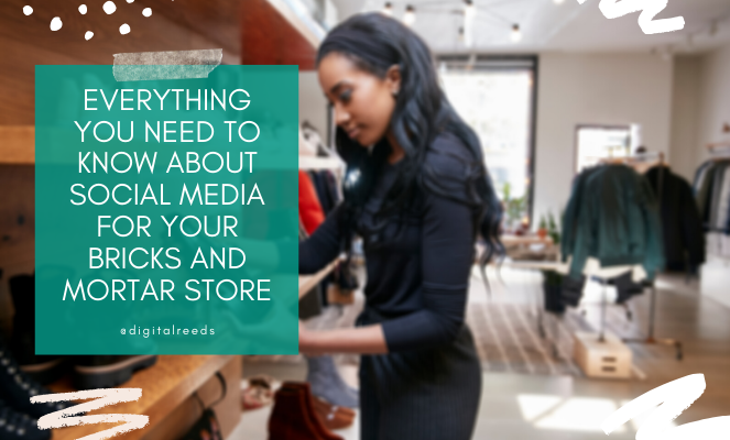 Everything You Need To Know About Social Media For Your Bricks And Mortar Store
