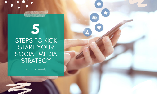 5 steps to kick start your social media strategy