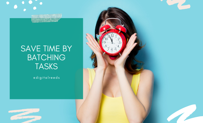 Save time by batching tasks
