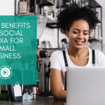Top 5 benefits of social media marketing for small business