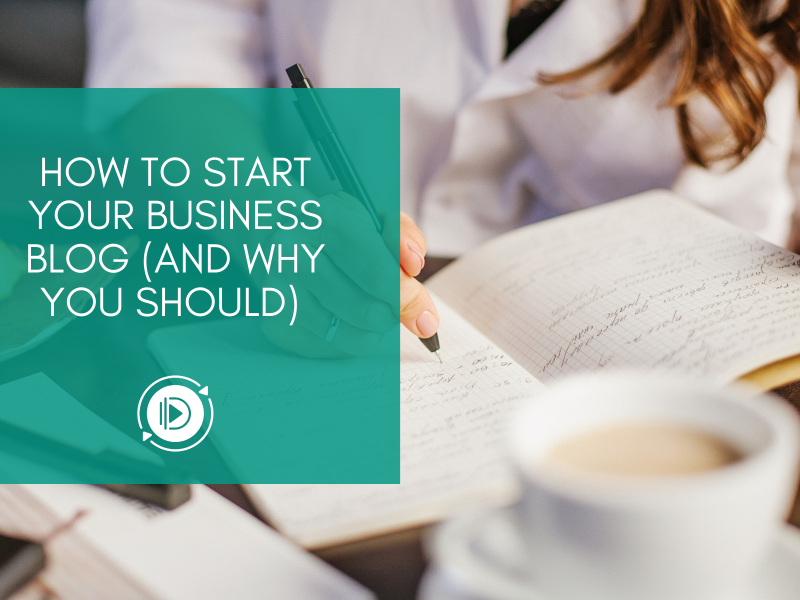 How to start your business blog (and why you should)